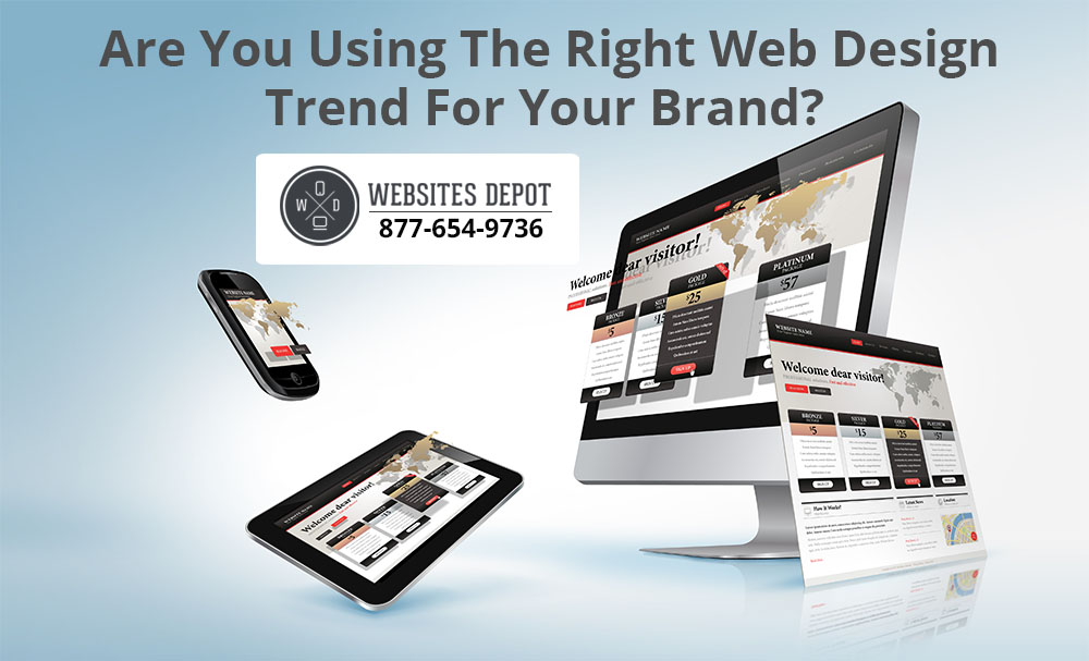 Are You Using The Right Web Design Trend For Your Brand